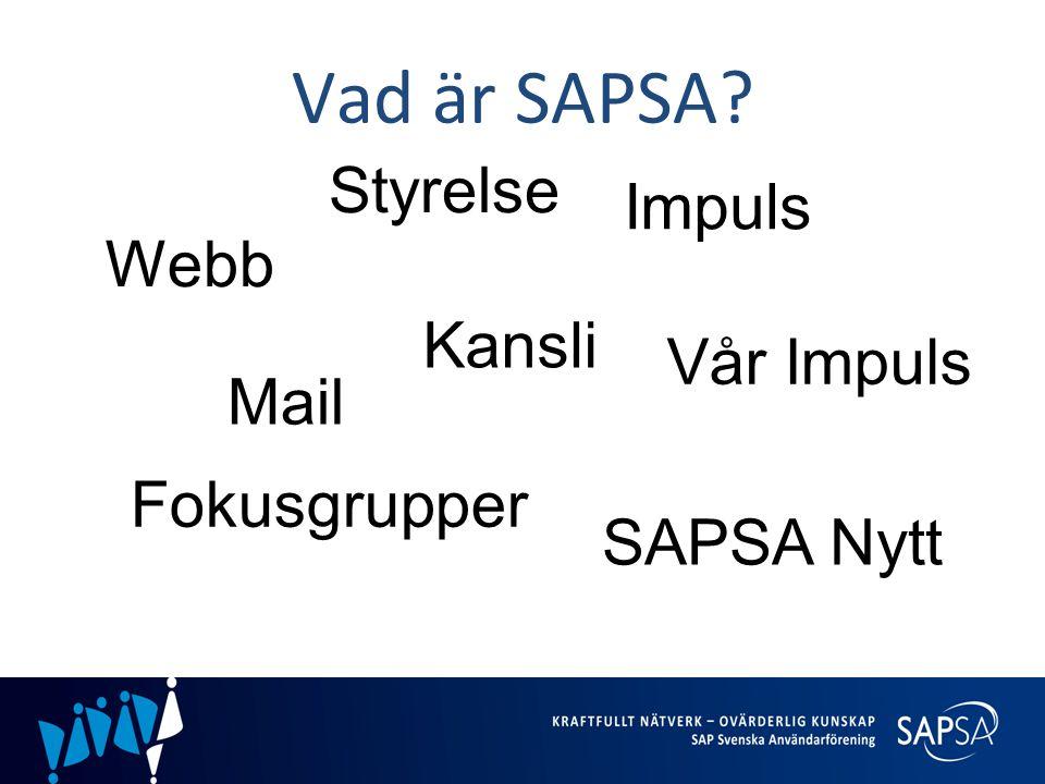 Vad är SAPSA Styrelse Impuls Webb Kansli Vår Impuls Mail Fokusgrupper