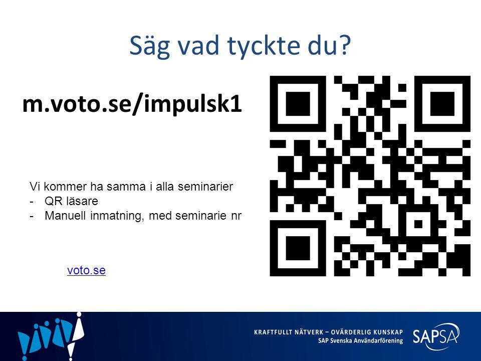 Säg vad tyckte du m.voto.se/impulsk1