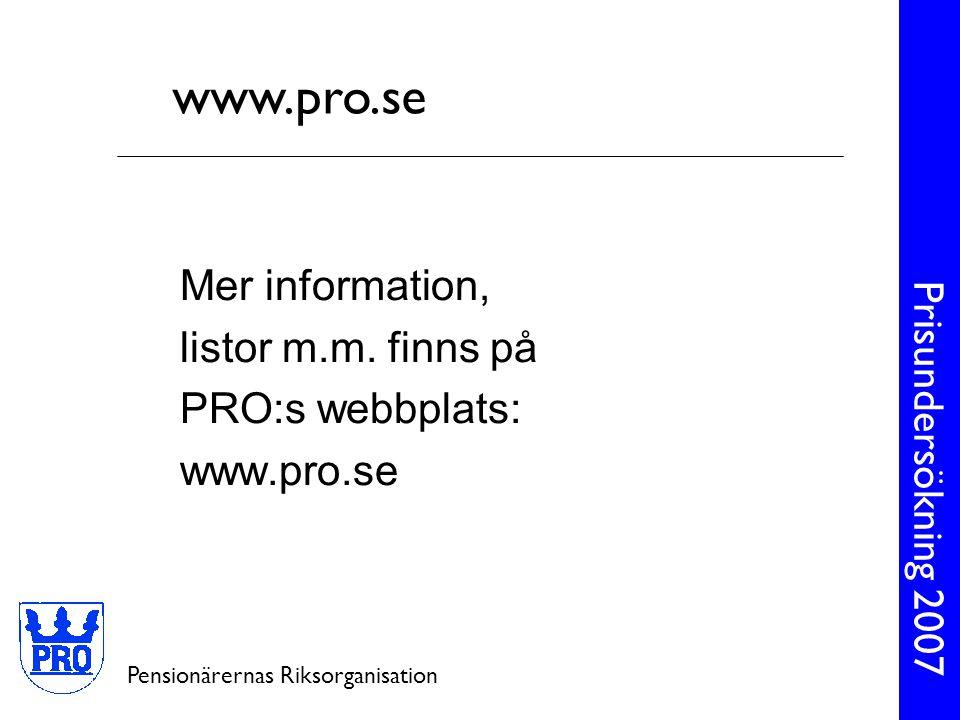 www.pro.se Mer information, listor m.m. finns på PRO:s webbplats: