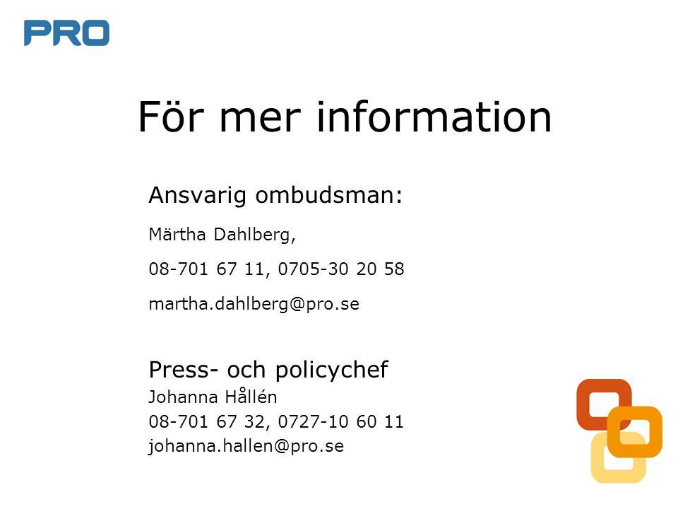 För mer information Ansvarig ombudsman: Press- och policychef