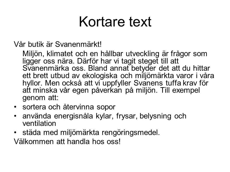Kortare text Vår butik är Svanenmärkt!