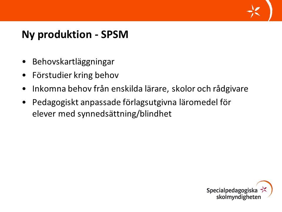 Ny produktion - SPSM Behovskartläggningar Förstudier kring behov