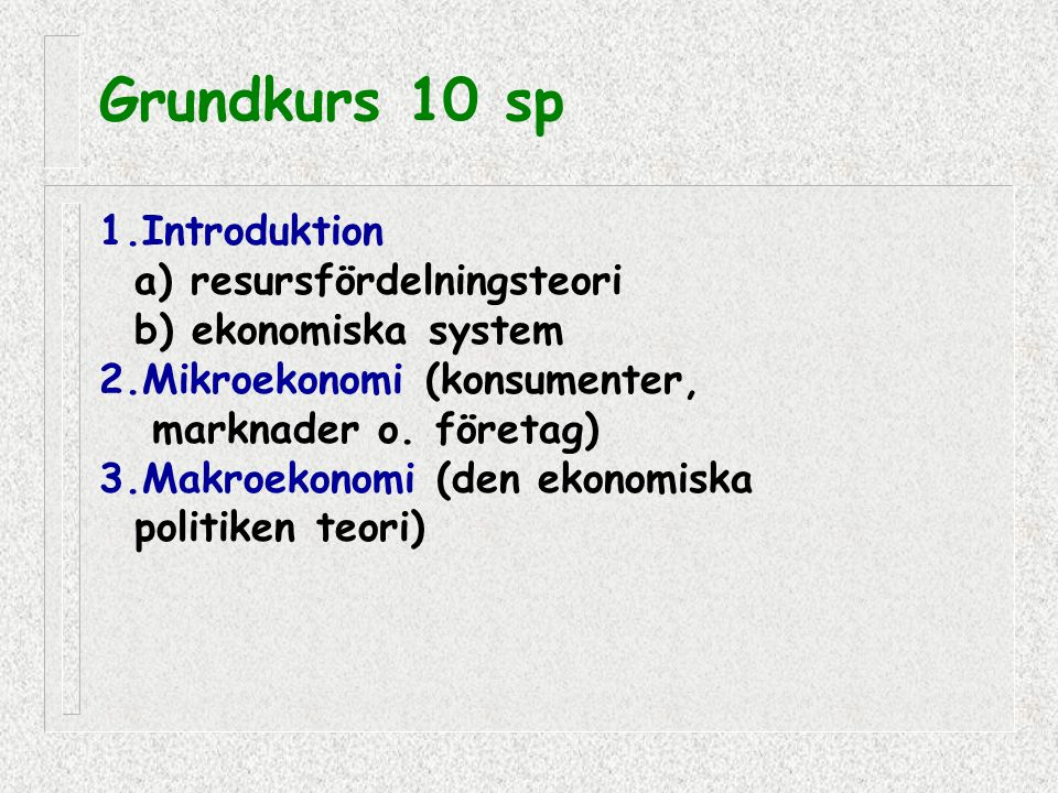 Grundkurs 10 sp 1.Introduktion a) resursfördelningsteori