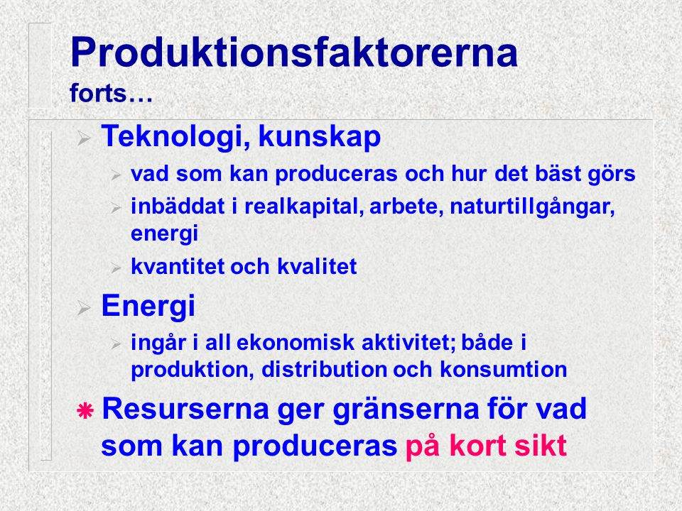 Produktionsfaktorerna forts…