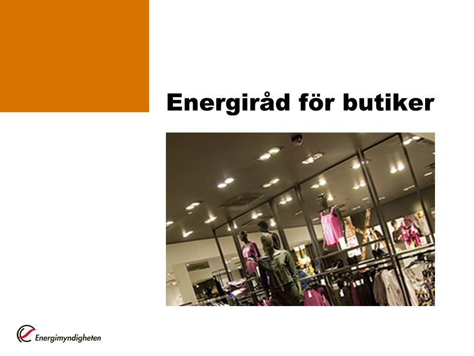 Energiråd för butiker Hej och välkommen till detta möte som ska handla om energieffektivisering i butiker.