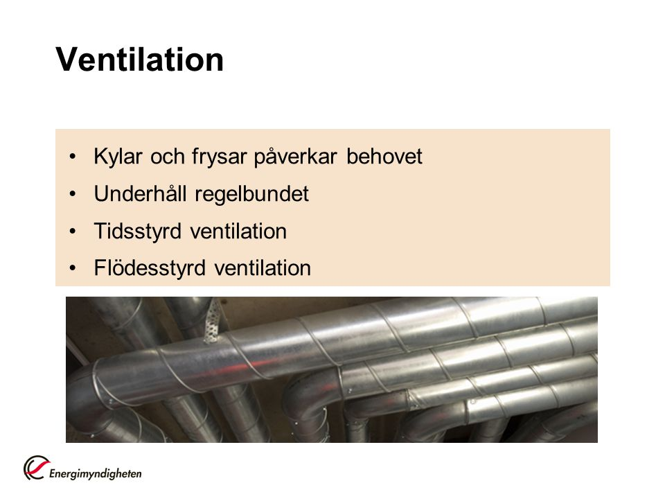 Ventilation Kylar och frysar påverkar behovet Underhåll regelbundet