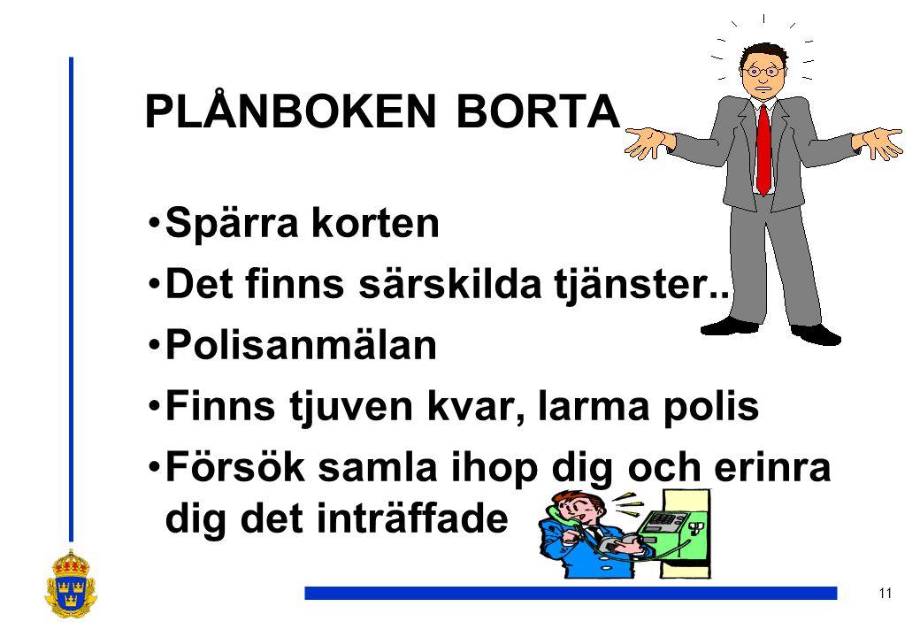 PLÅNBOKEN BORTA Spärra korten Det finns särskilda tjänster..