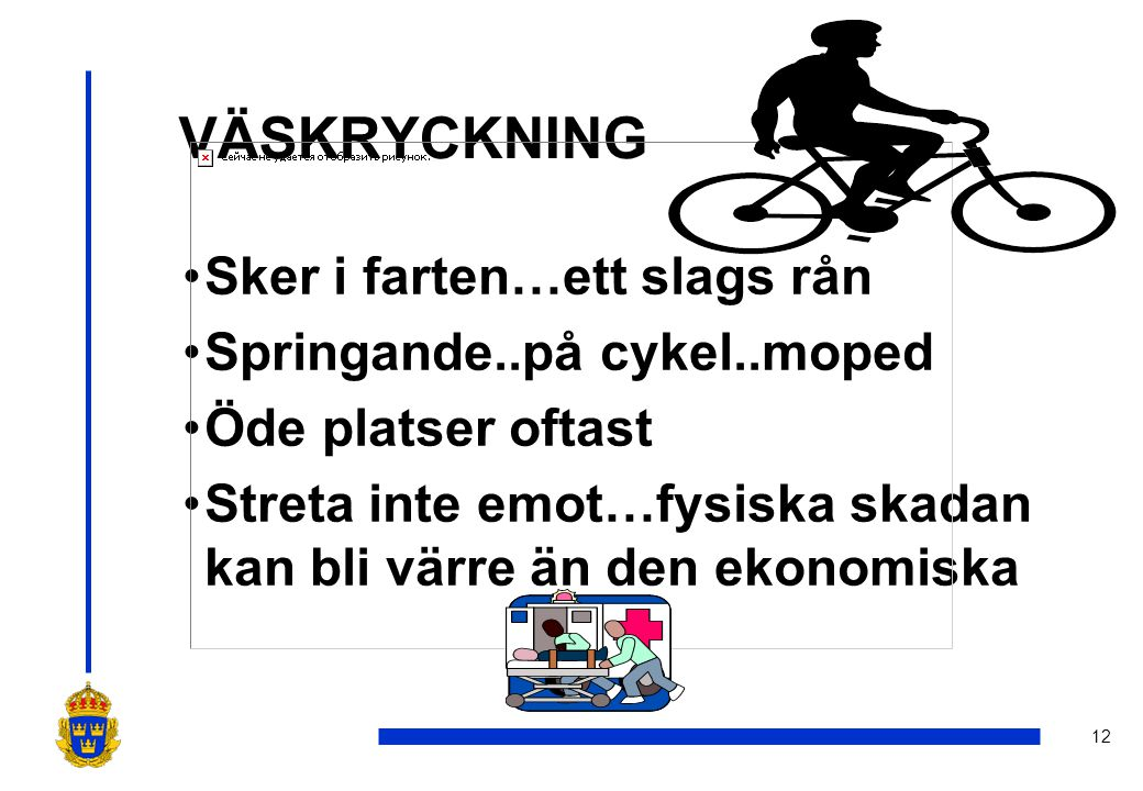 VÄSKRYCKNING Sker i farten…ett slags rån Springande..på cykel..moped