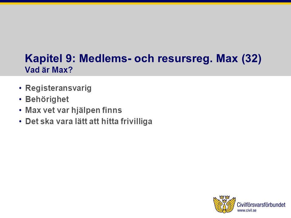 Kapitel 9: Medlems- och resursreg. Max (32) Vad är Max
