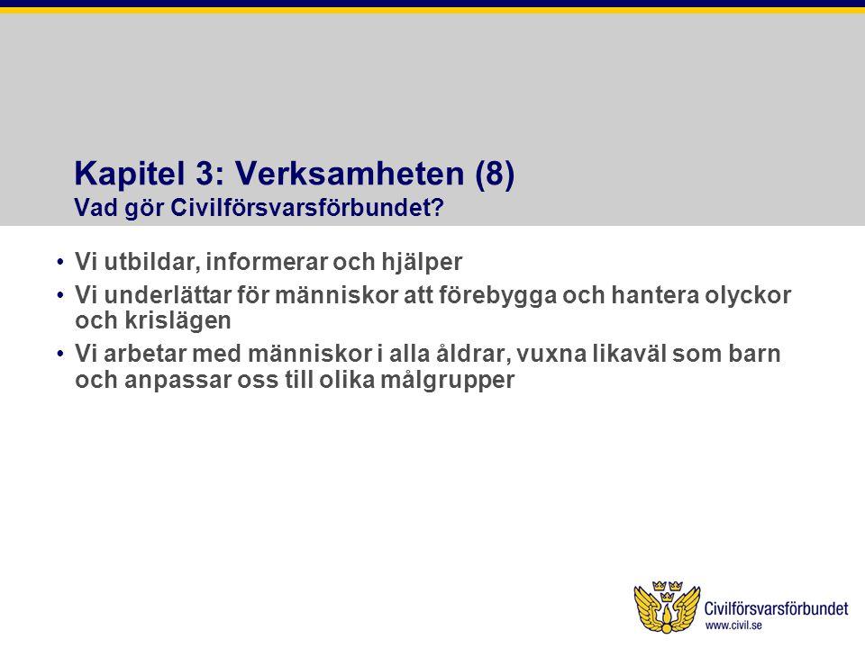 Kapitel 3: Verksamheten (8) Vad gör Civilförsvarsförbundet