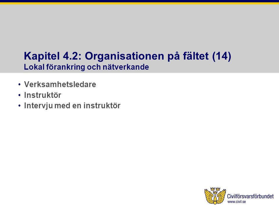 Kapitel 4.2: Organisationen på fältet (14) Lokal förankring och nätverkande