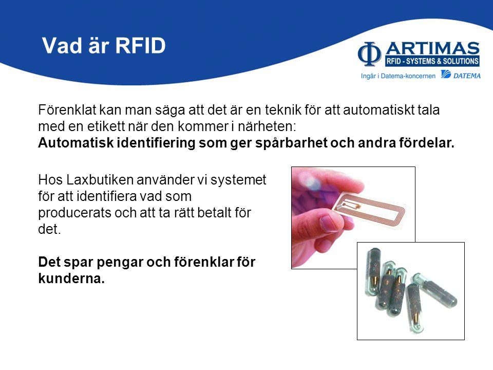 Vad är RFID Förenklat kan man säga att det är en teknik för att automatiskt tala med en etikett när den kommer i närheten: