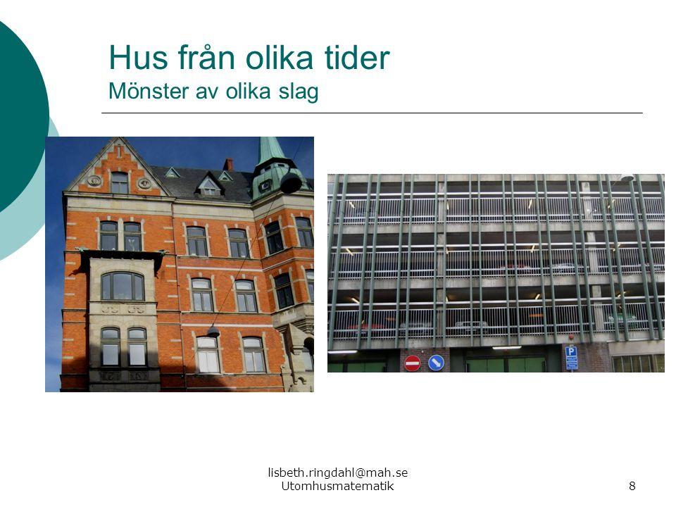Hus från olika tider Mönster av olika slag