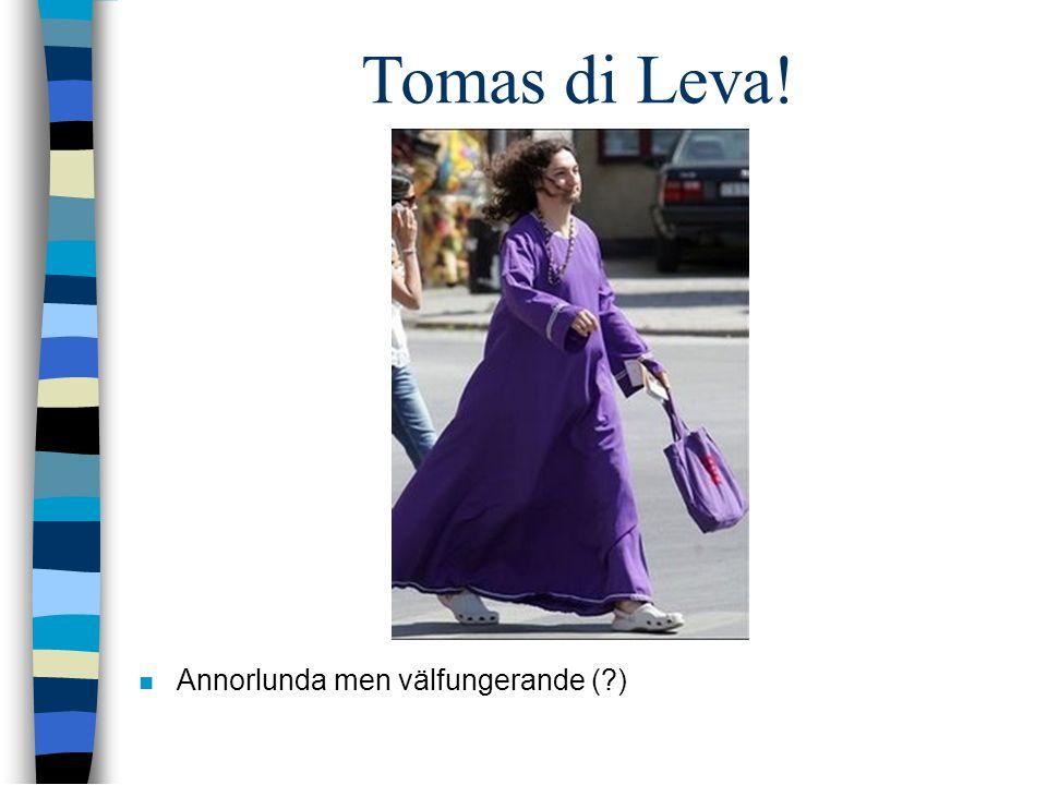 Tomas di Leva! Annorlunda men välfungerande ( )