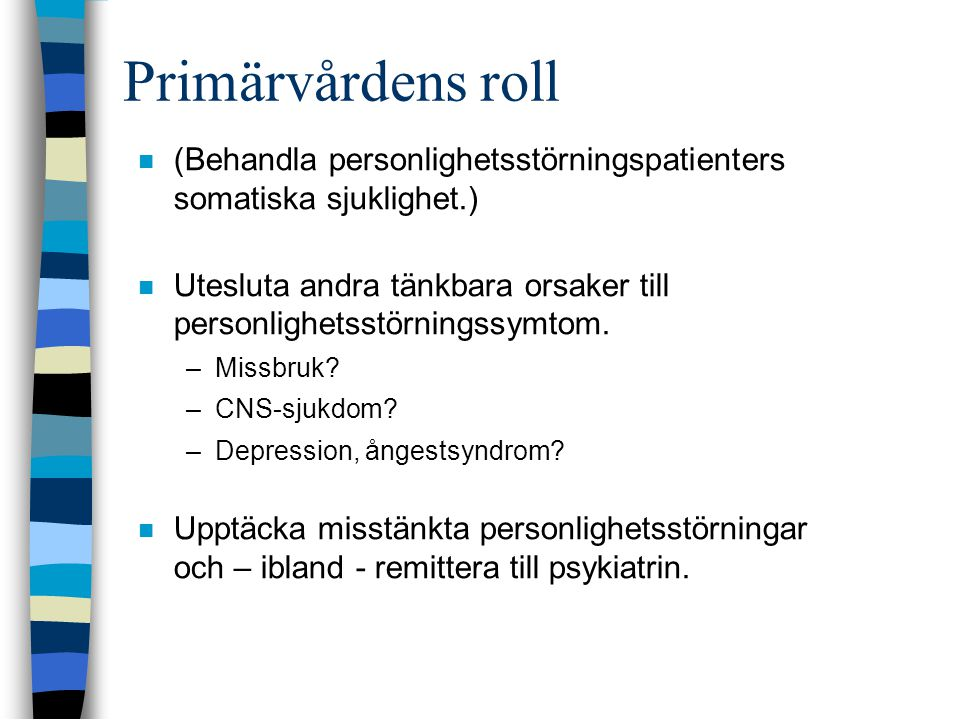 Primärvårdens roll (Behandla personlighetsstörningspatienters somatiska sjuklighet.)