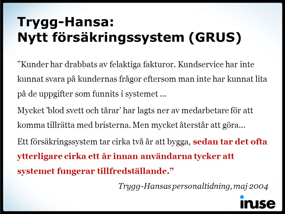 Trygg-Hansa: Nytt försäkringssystem (GRUS)