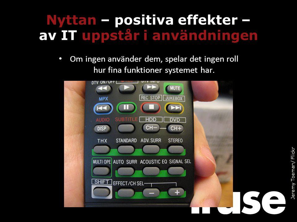 Nyttan – positiva effekter – av IT uppstår i användningen