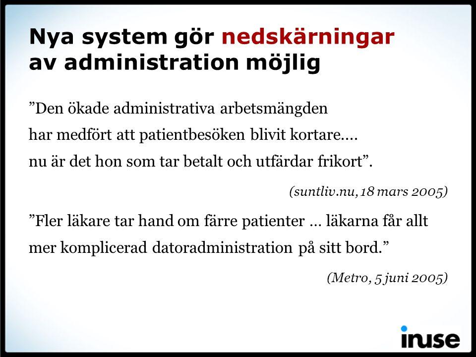 Nya system gör nedskärningar av administration möjlig