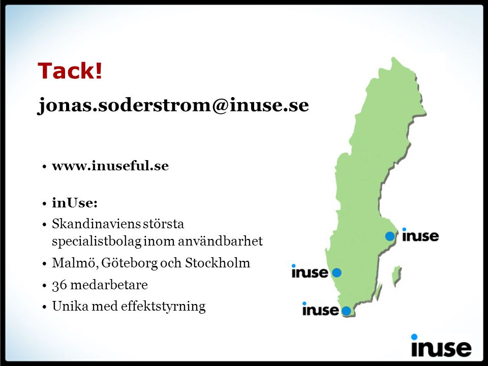 Tack! jonas.soderstrom@inuse.se www.inuseful.se inUse: