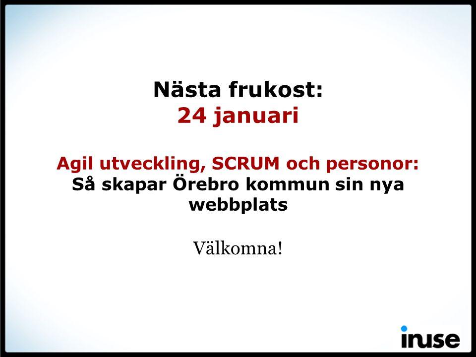 Nästa frukost: 24 januari Agil utveckling, SCRUM och personor: Så skapar Örebro kommun sin nya webbplats