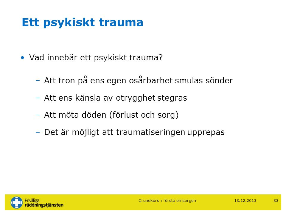 Ett psykiskt trauma Vad innebär ett psykiskt trauma