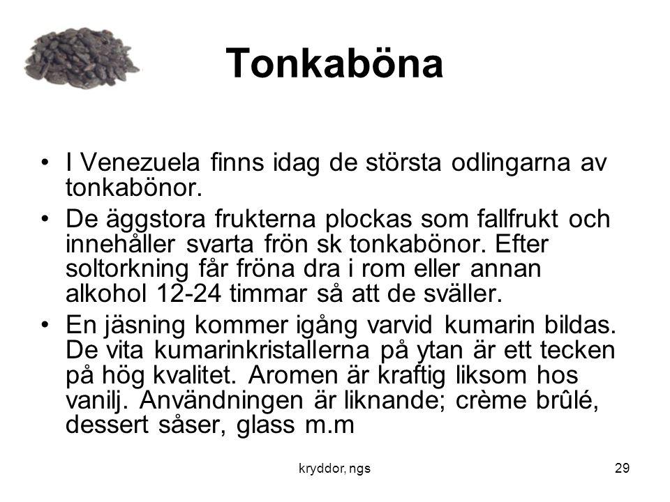 Tonkaböna I Venezuela finns idag de största odlingarna av tonkabönor.
