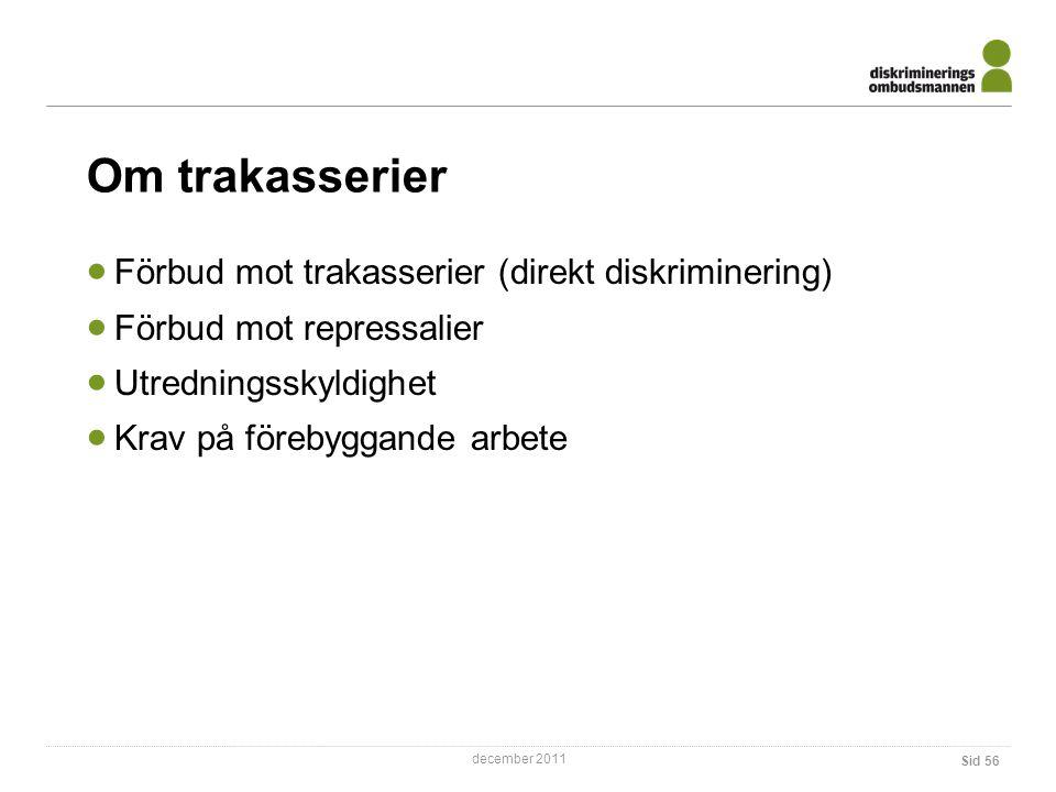 Om trakasserier Förbud mot trakasserier (direkt diskriminering)