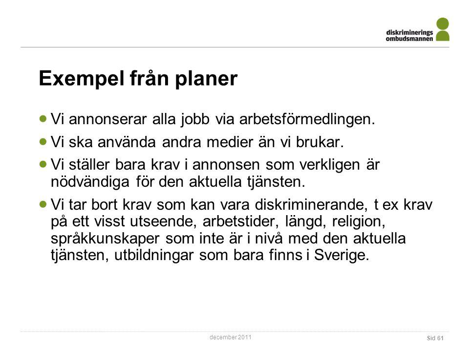 Exempel från planer Vi annonserar alla jobb via arbetsförmedlingen.