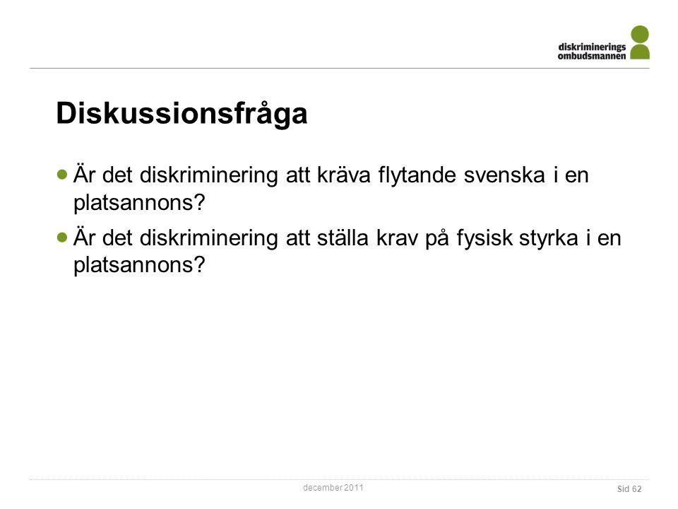 Diskussionsfråga Är det diskriminering att kräva flytande svenska i en platsannons