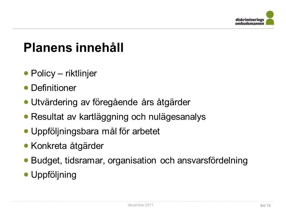 Planens innehåll Policy – riktlinjer Definitioner