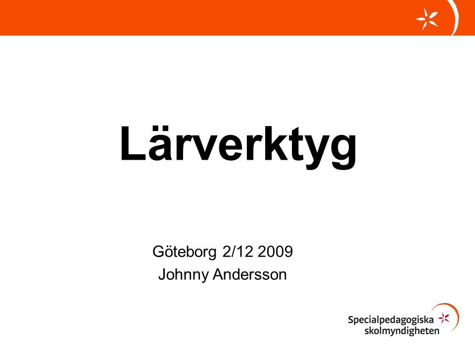 Lärverktyg Göteborg 2/12 2009 Johnny Andersson