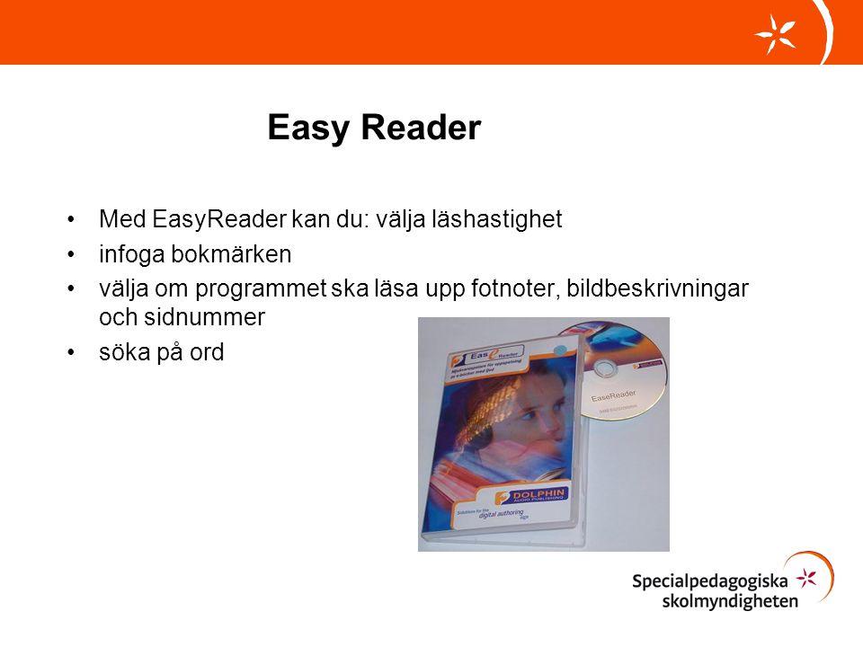 Easy Reader Med EasyReader kan du: välja läshastighet infoga bokmärken