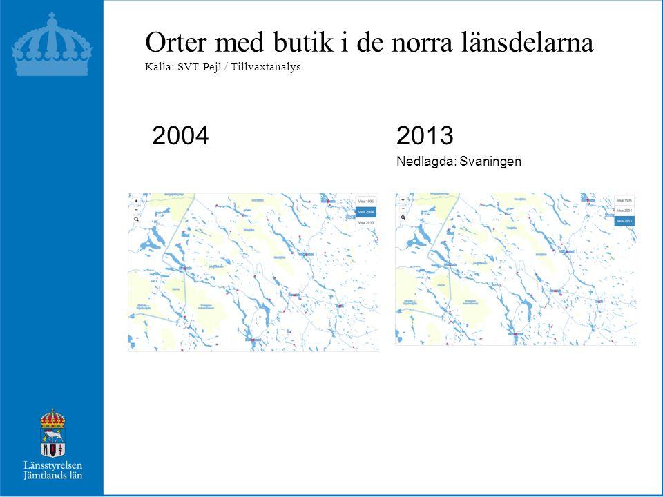 Orter med butik i de norra länsdelarna Källa: SVT Pejl / Tillväxtanalys