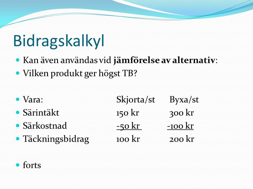 Bidragskalkyl Kan även användas vid jämförelse av alternativ: