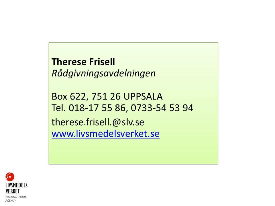 therese.frisell.@slv.se www.livsmedelsverket.se