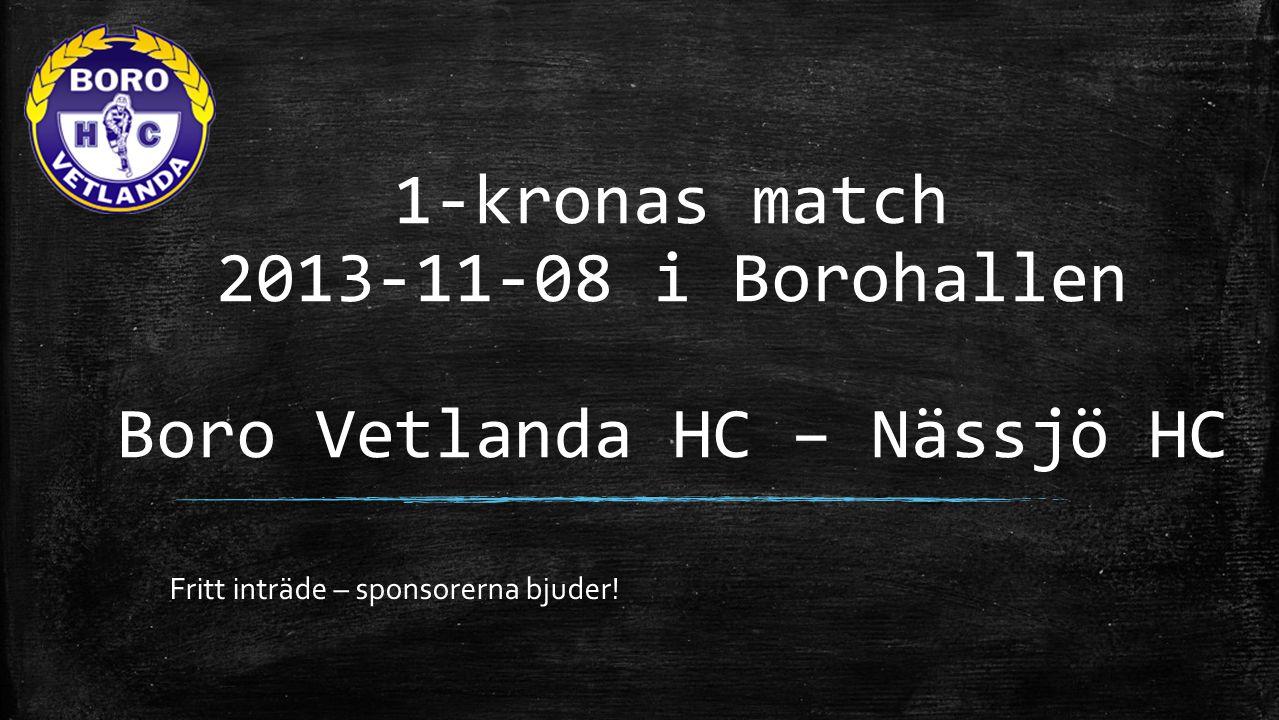 1-kronas match 2013-11-08 i Borohallen Boro Vetlanda HC – Nässjö HC
