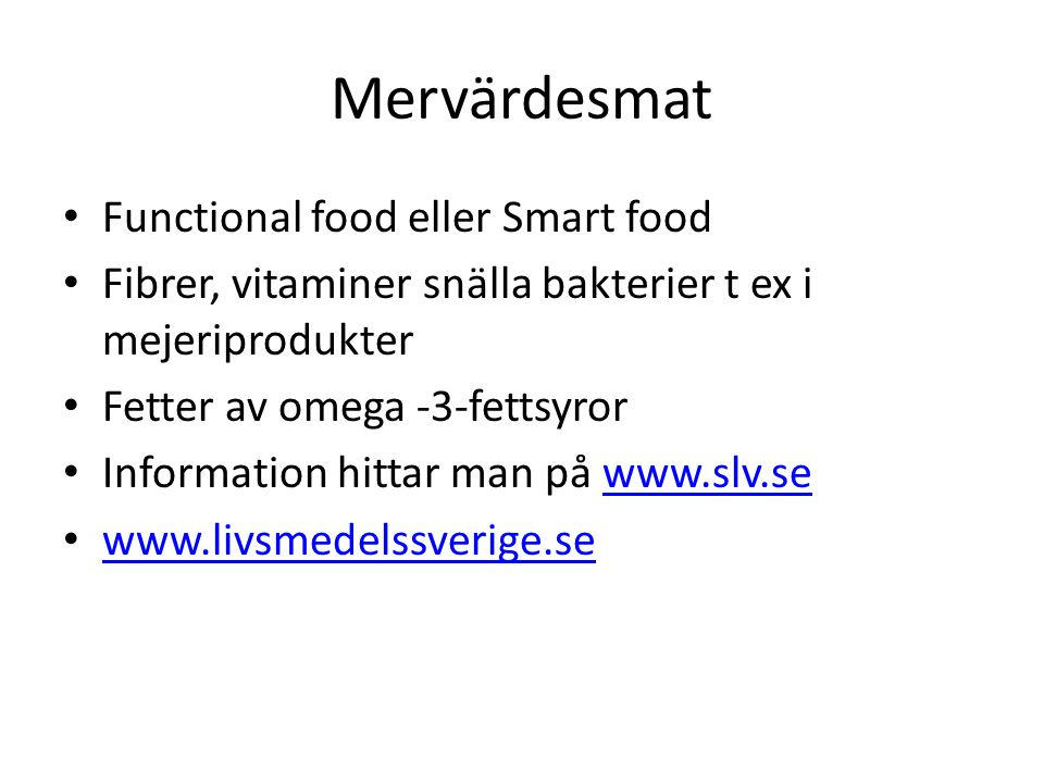 Mervärdesmat Functional food eller Smart food