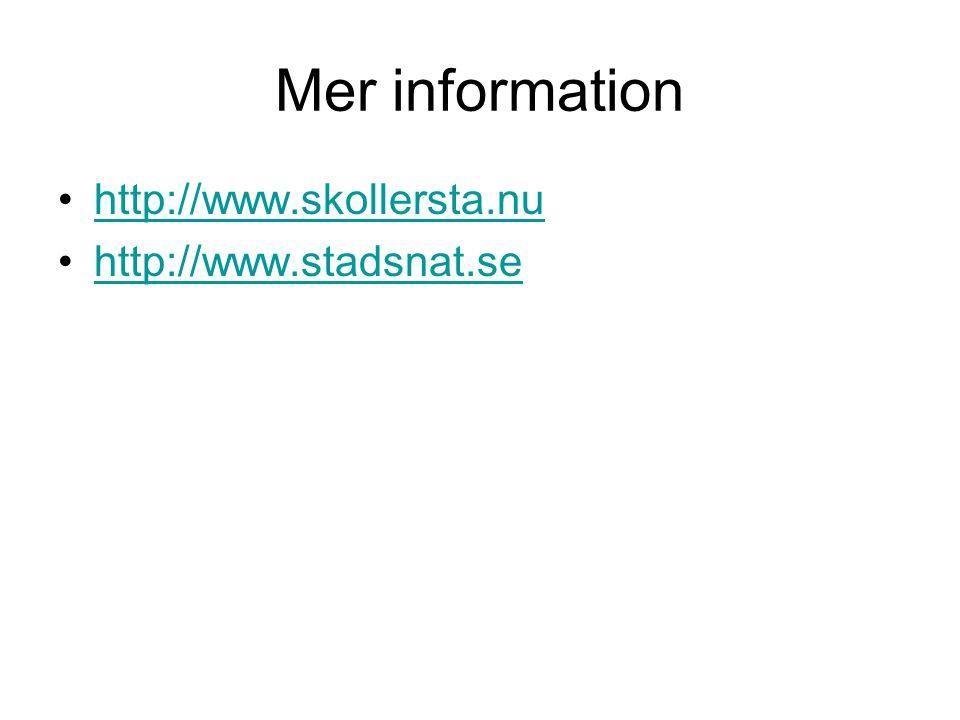 Mer information http://www.skollersta.nu http://www.stadsnat.se