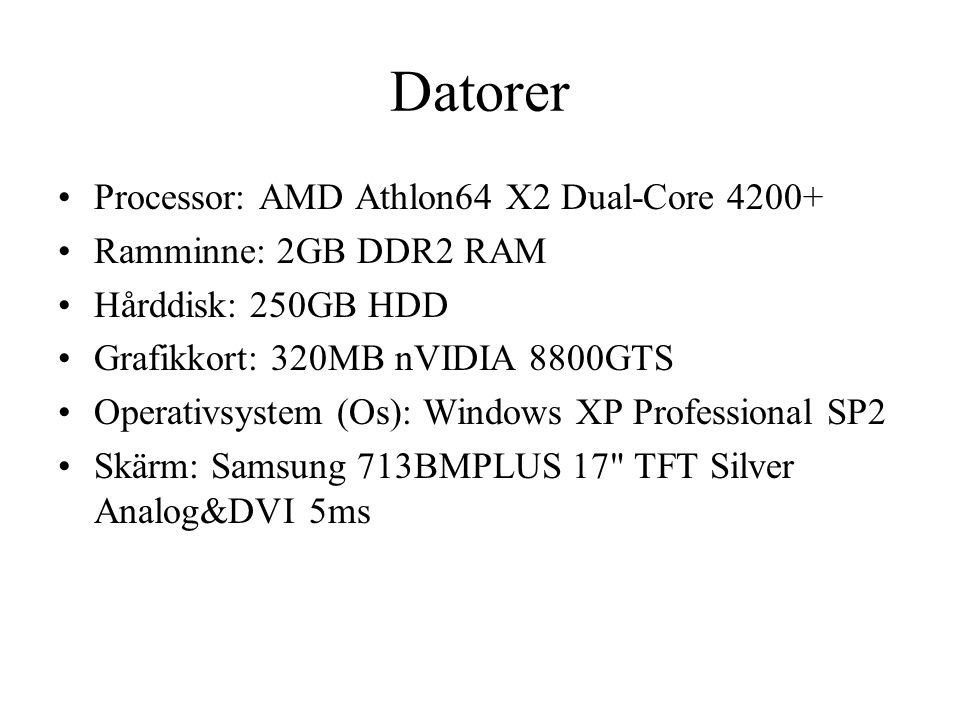 Datorer Processor: AMD Athlon64 X2 Dual-Core 4200+