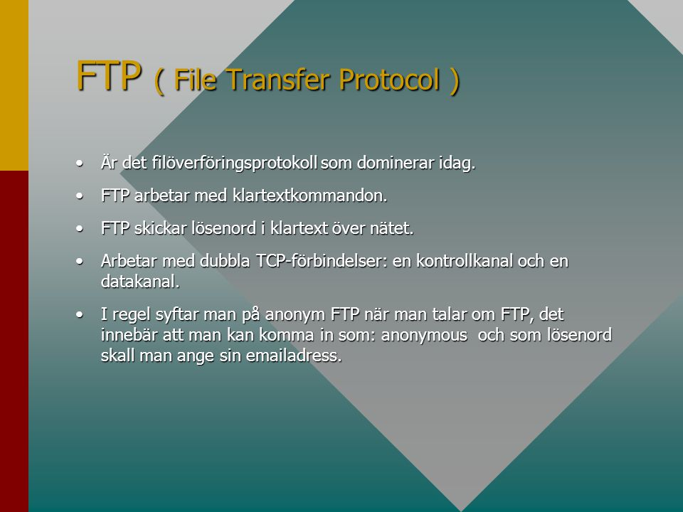 FTP ( File Transfer Protocol )