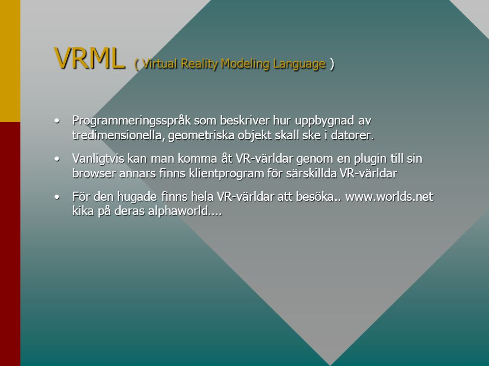 VRML ( Virtual Reality Modeling Language )