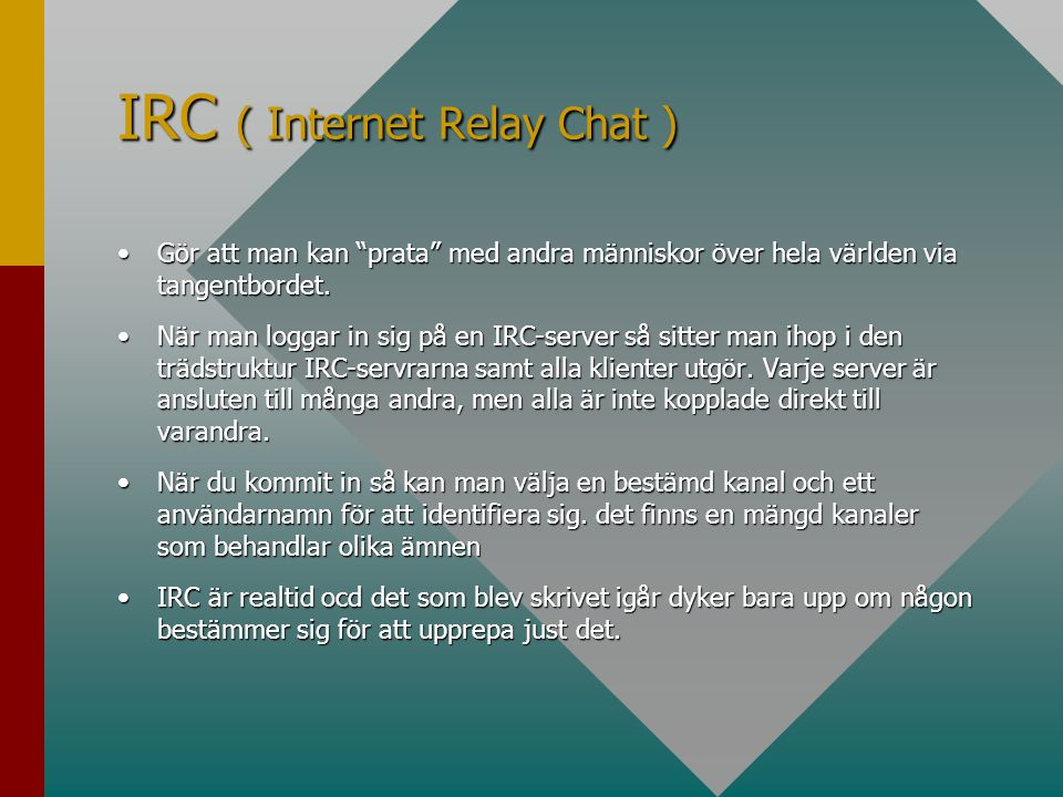 IRC ( Internet Relay Chat )