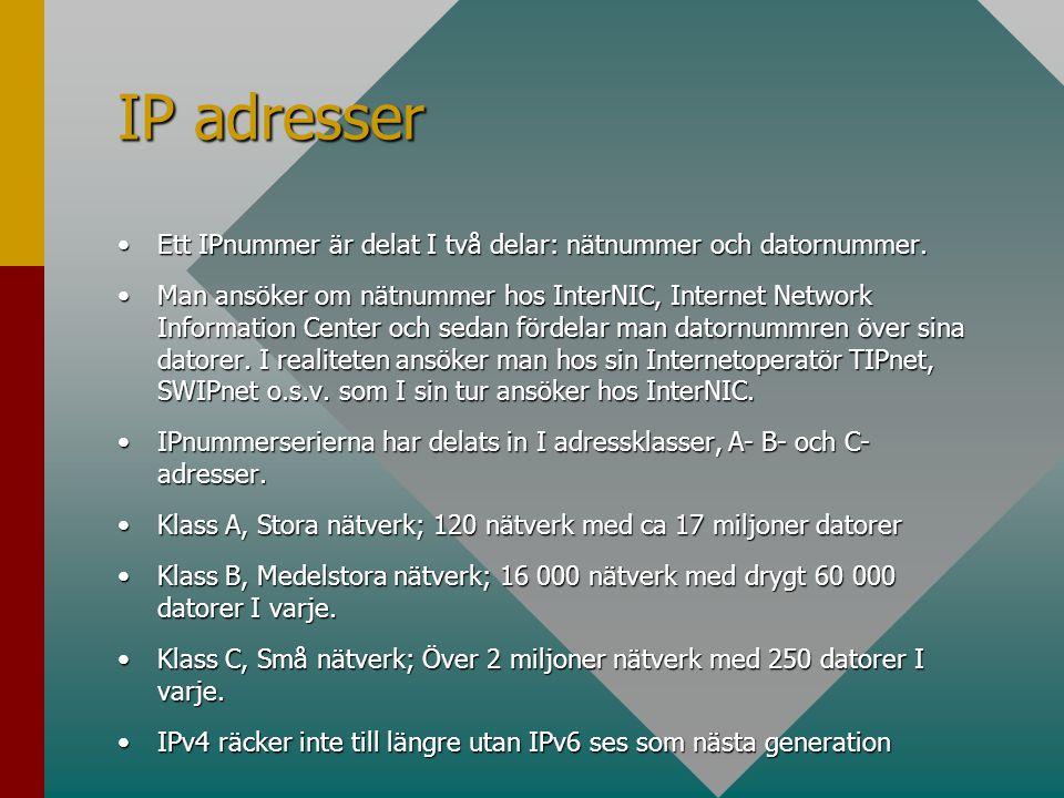 IP adresser Ett IPnummer är delat I två delar: nätnummer och datornummer.