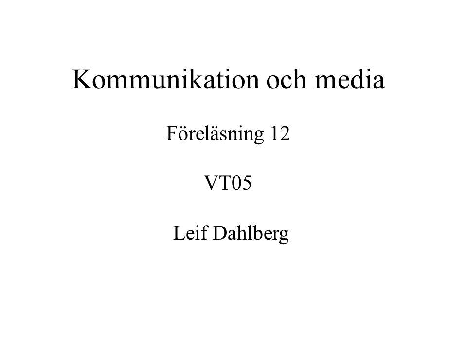 Kommunikation och media Föreläsning 12