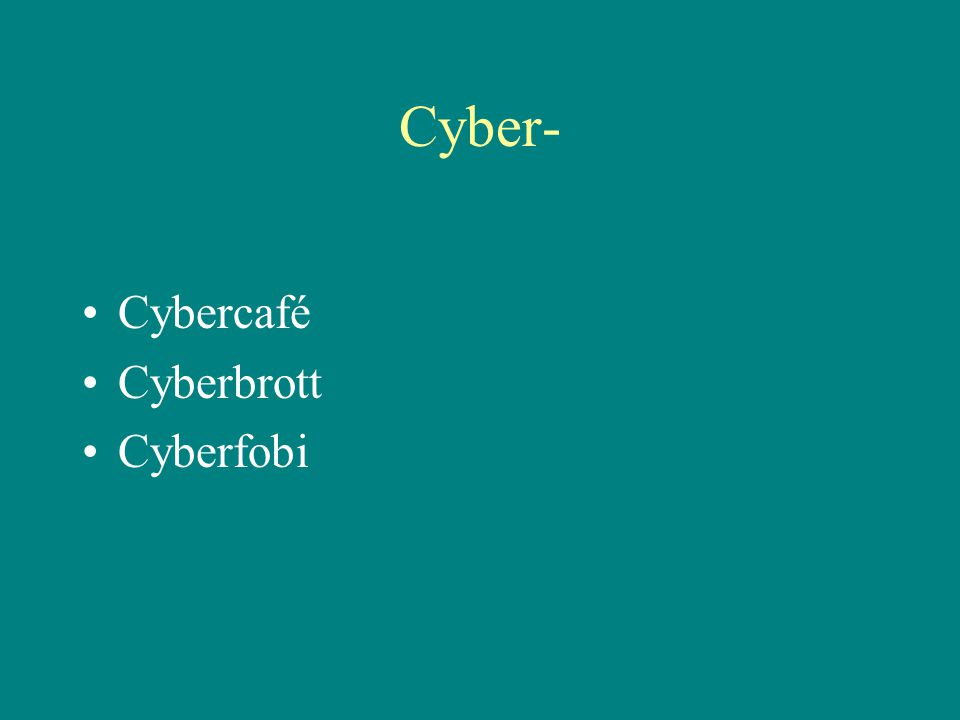 Cyber- Cybercafé Cyberbrott Cyberfobi