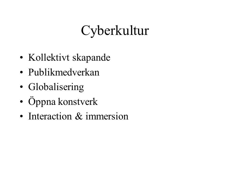 Cyberkultur Kollektivt skapande Publikmedverkan Globalisering