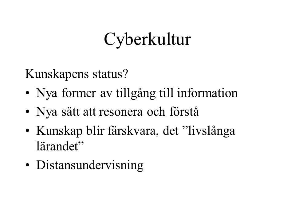 Cyberkultur Kunskapens status Nya former av tillgång till information