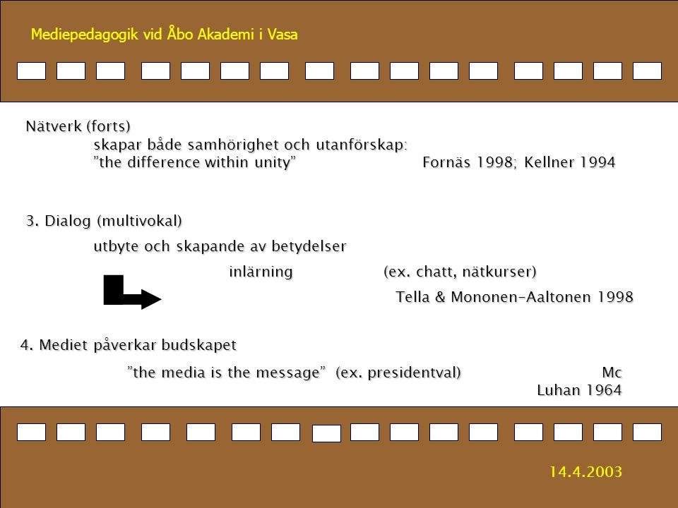 Nätverk (forts) skapar både samhörighet och utanförskap: the difference within unity Fornäs 1998; Kellner 1994.