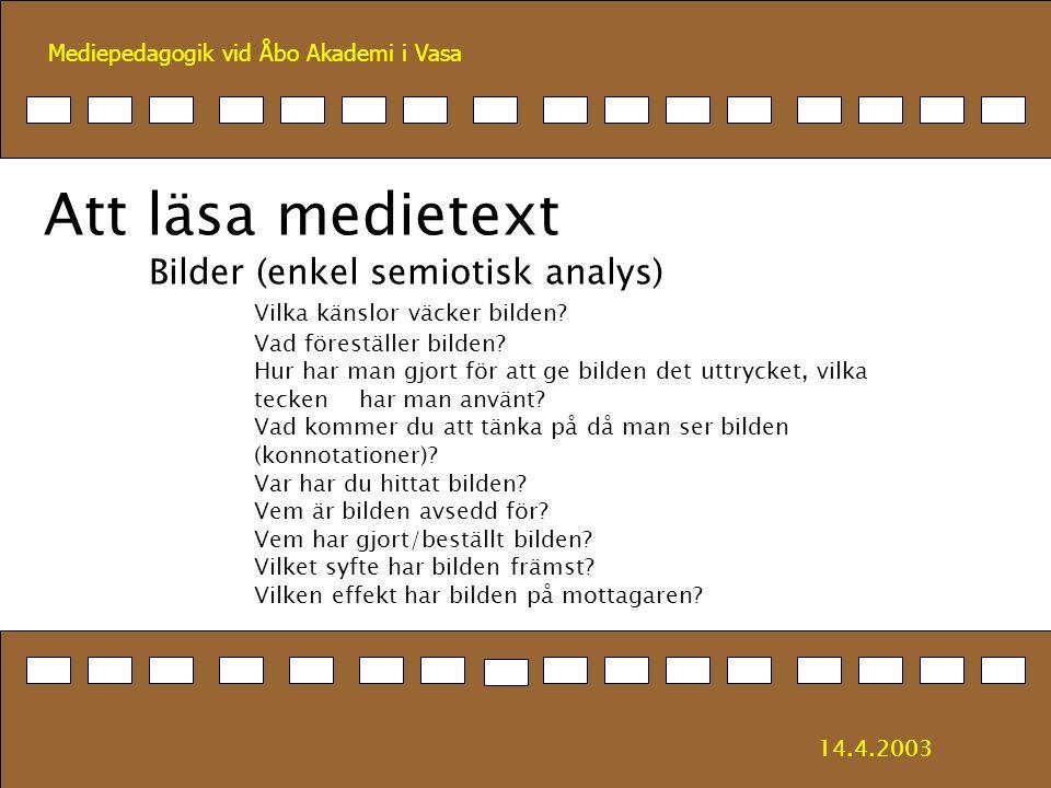 Att läsa medietext Bilder (enkel semiotisk analys)