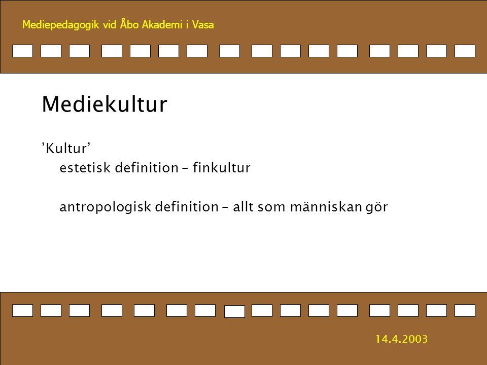 Mediekultur 'Kultur' estetisk definition – finkultur